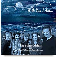 With You I Am... CD by The Fahey Sisters with Mazz O'Flaherty